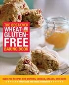 The Best-Ever Wheat & Gluten-Free Baking Book